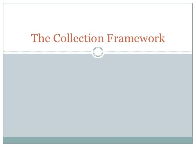 The Collection Framework