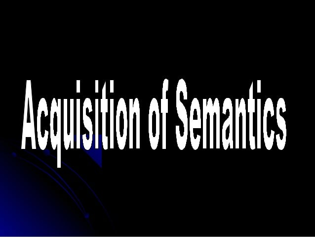 Semantics is branch of theoretical linguistics thatdeals with the meaning of words and sentences. It is asophisticated bra...