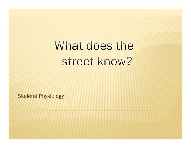 Skeletal Physiology