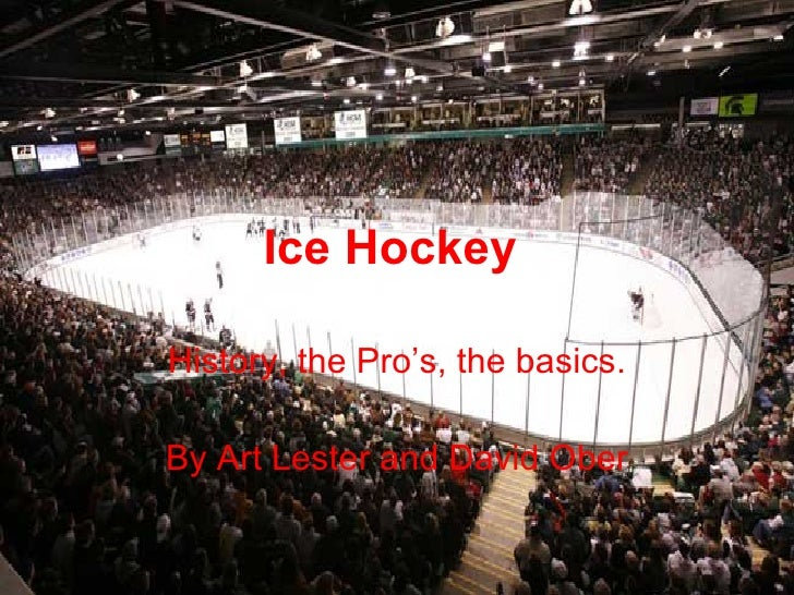 Ice Hockey  History, the Pro's, the basics. By Art Lester and David Ober