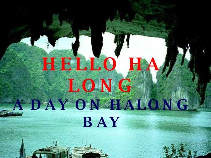 HELLO HA LONG A DAY ON HALONG BAY