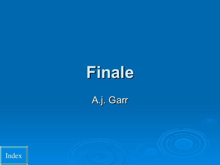 Finale A.j. Garr