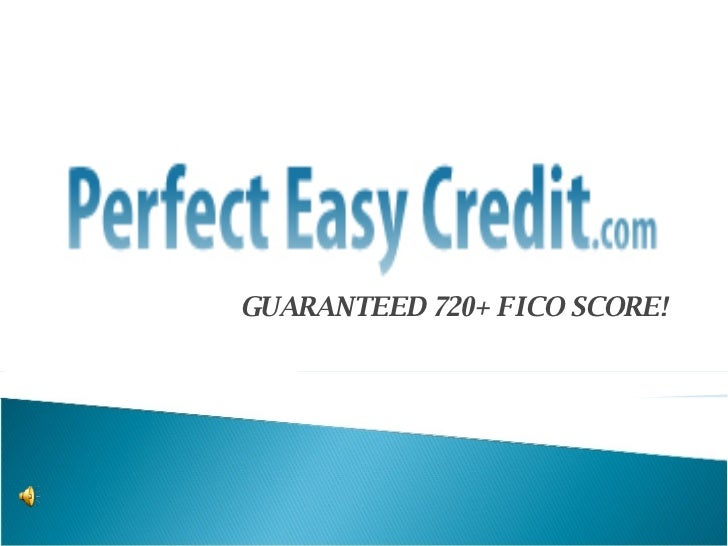 GUARANTEED 720+ FICO SCORE!