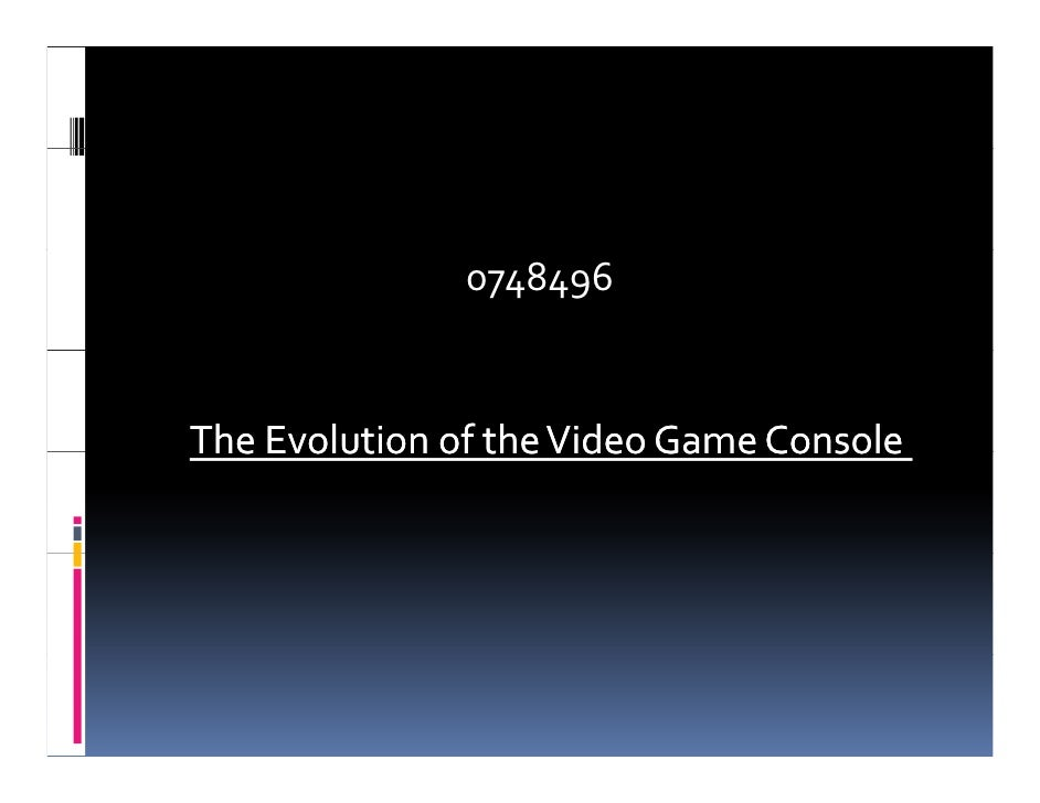 0748496- Evolution of the Video Game Console