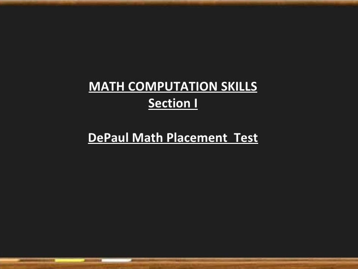 MATH COMPUTATION SKILLS Section I DePaul Math Placement  Test