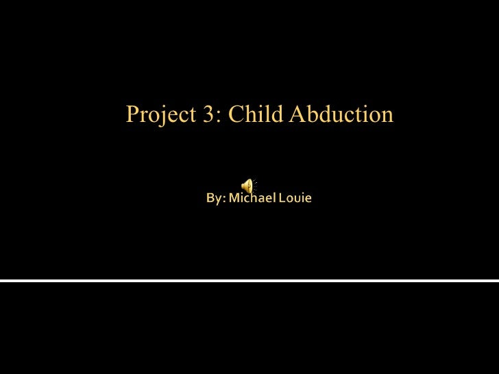 Project 3: Child Abduction