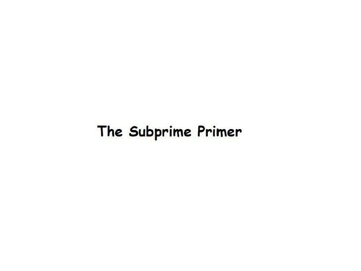 Sub Prime Crisis-A Primer