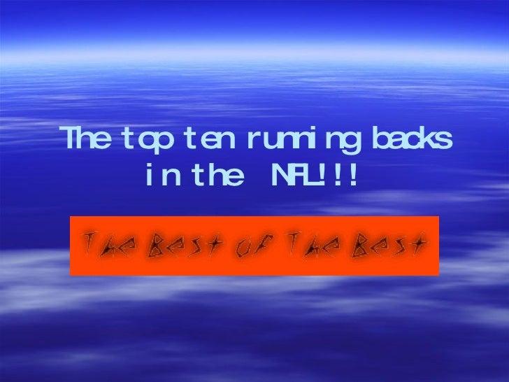 The top ten running backs in the  NFL!!!