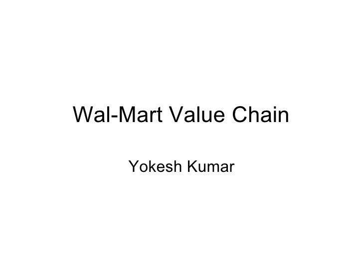 Wal-Mart Value Chain Yokesh Kumar