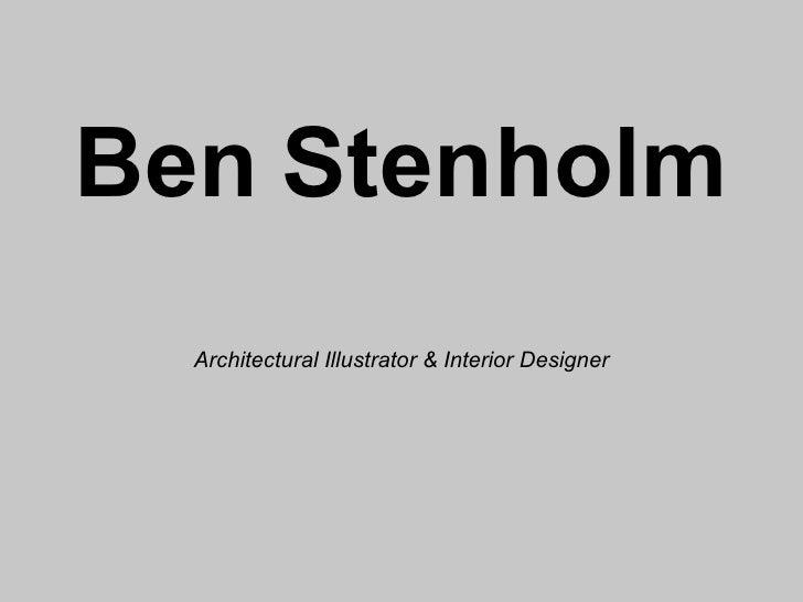 Ben   Stenholm Architectural Illustrator & Interior Designer