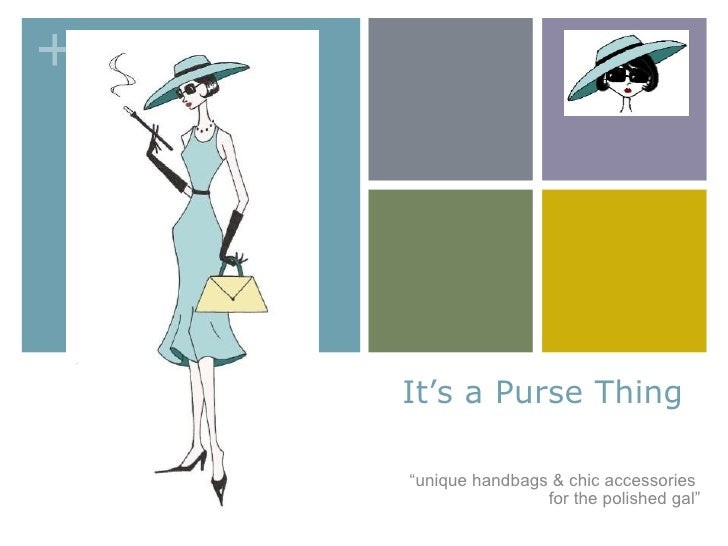 """It's a Purse Thing  """"unique handbags & chic accessories                 for the polished gal"""""""