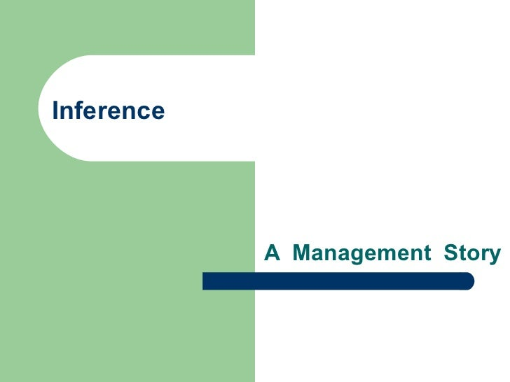 Inference A  Management  Story