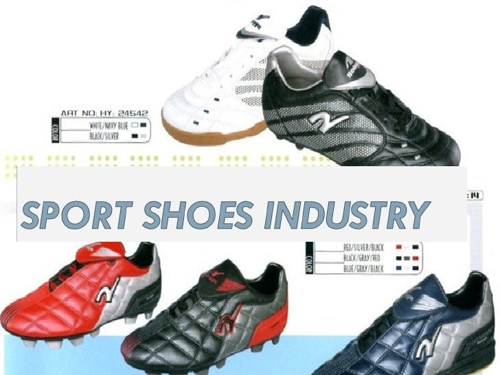 athletic shoes industry The footwear industry consists of companies engaged in the manufacturing of footwear such as dress shoes, sneakers, slippers, boots, galoshes, sandals and athletic and trade related footwear the industry also includes footwear parts such as shoe laces, buckles, clasps, inner soles, heels and padding.