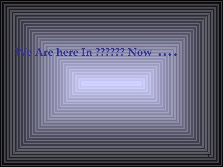 We Are here In ?????? Now   ….