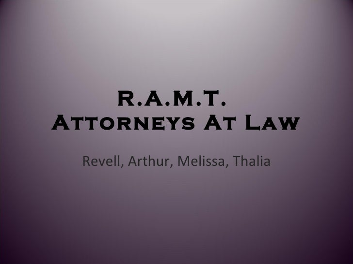 R.A.M.T.  Attorneys At Law Revell, Arthur, Melissa, Thalia