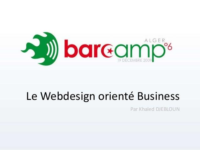 Le Webdesign orienté Business Par Khaled DJEBLOUN