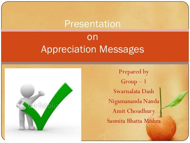 Presentation          onAppreciation Messages                  Prepared by                   Group – 1                Swar...
