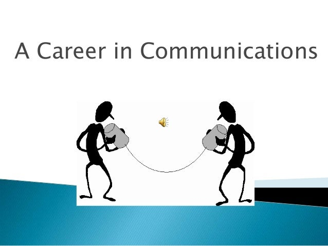A Career in Communications