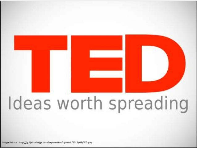 Image Source : http://guijarrodesign.com/wp-content/uploads/2011/08/TED.png