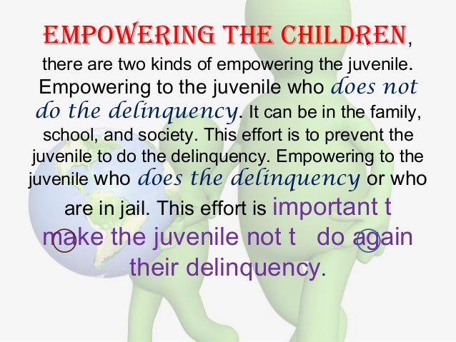 juvenile delinquency prevention programs essay The juvenile delinquency prevention and control act 1968 law was later replaced by the juvenile justice and delinquency prevention act 1974 however, the movement received a setback when there was an increase in juvenile crimes during 1980s and 1990s.