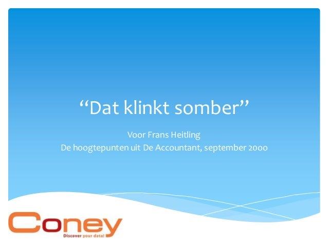 """""""Dat klinkt somber""""               Voor Frans HeitlingDe hoogtepunten uit De Accountant, september 20oo"""