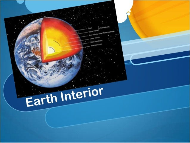 Earth Interior is a part ofthe earth beneath the crust Lithosphere is the outer part of the earth Hydrosphere is the water...