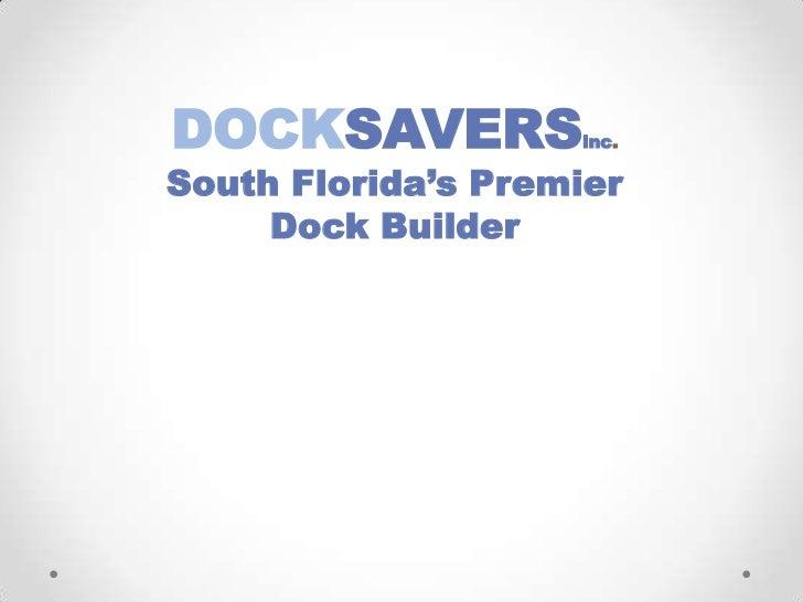 DOCKSAVERSinc.<br />South Florida's Premier Dock Builder<br />