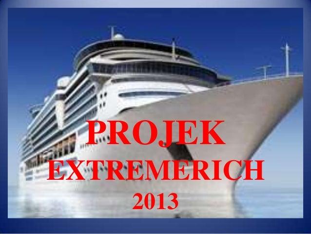 PROJEKEXTREMERICH    2013