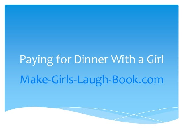 Paying for Dinner With a Girl