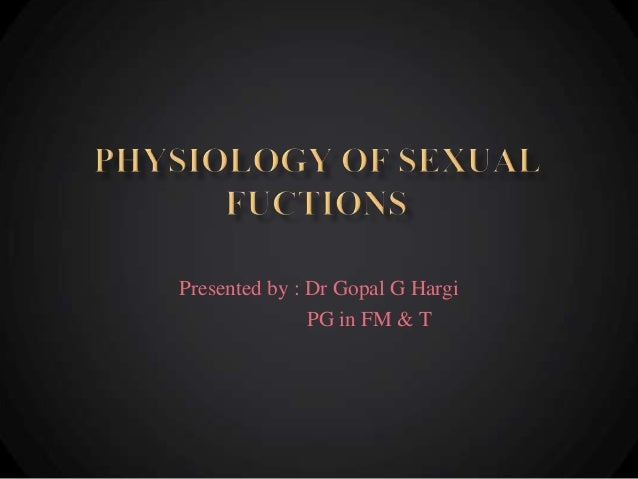 Presentation on physiology of sexual functions