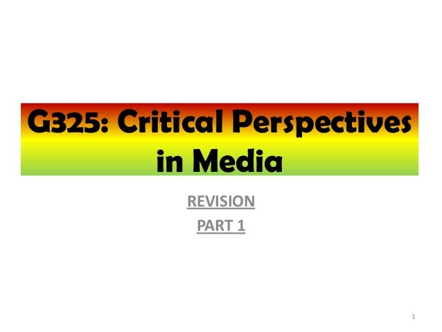 REVISIONPART 1G325: Critical Perspectivesin Media1