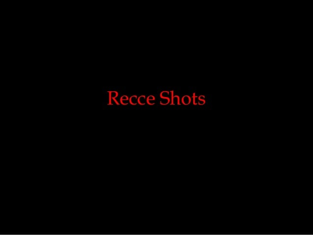 Recce Shots