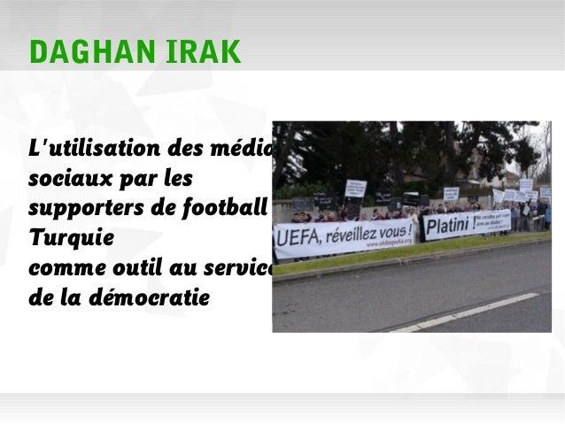 DAGHAN IRAKLutilisation des médiassociaux par lessupporters de football enTurquiecomme outil au servicede la démocratie
