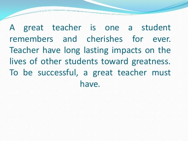 essay on quality of good teacher The tools you need to write a quality essay or term paper saved essays essays related to what makes a good teacher 1 what makes an effective teacher.