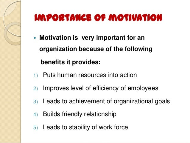 an introduction to the importance of motivation while working Importance of motivation in a business are as follows: rensis likert, while pointing out the importance of motivation, has called it the 'core of management' similarly, allen while stressing the need and importance of motivation has observed that 'poorly motivated people can nullify the.