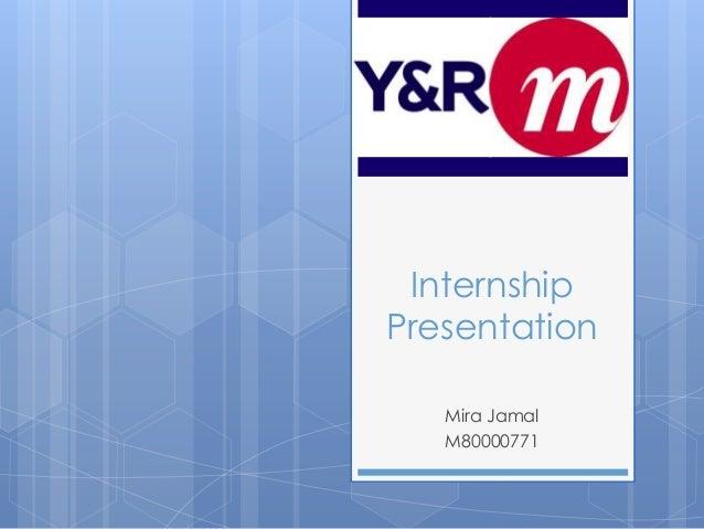 InternshipPresentationMira JamalM80000771