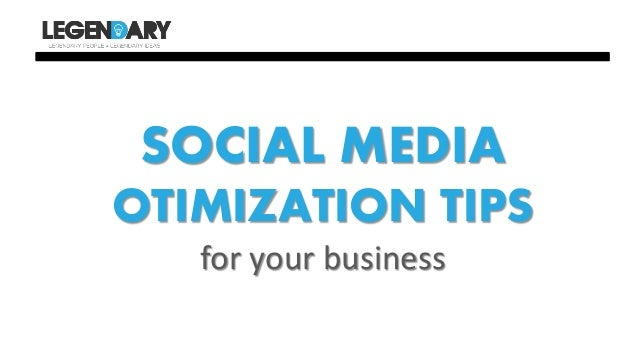 SOCIAL MEDIAOTIMIZATION TIPSfor your business