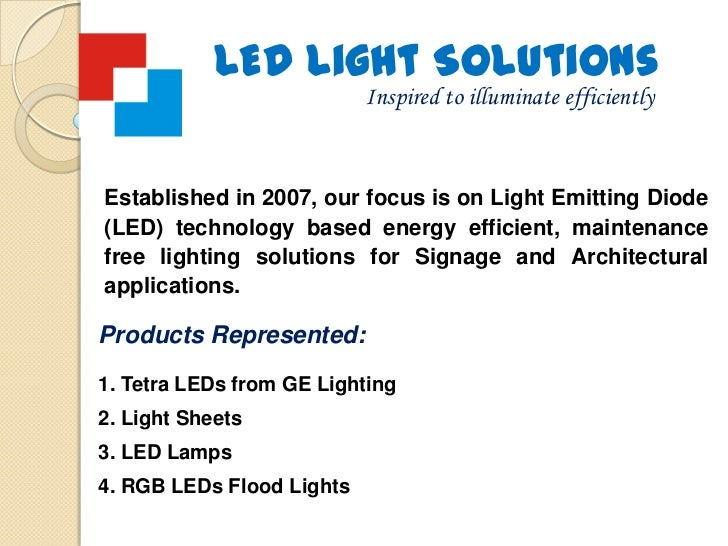 LED Light Solutions<br />Inspired to illuminate efficiently<br />Established in 2007, our focus is on Light Emitting Diode...