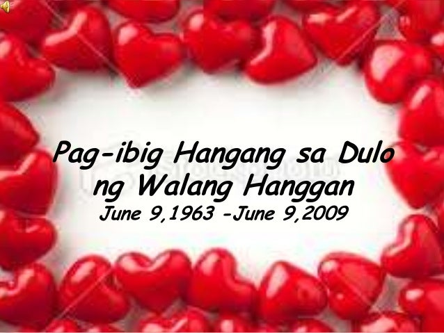 Pag-ibig Hangang sa Dulong Walang HangganJune 9,1963 -June 9,2009
