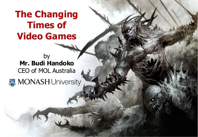 The Changing Times of Video Games by Mr. Budi Handoko CEO of MOL Australia