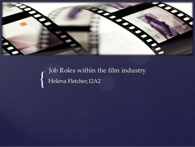 { Job Roles within the film industry Helena Fletcher,12A2
