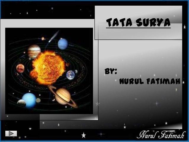 By: Nurul Fatimah TATA SURYA