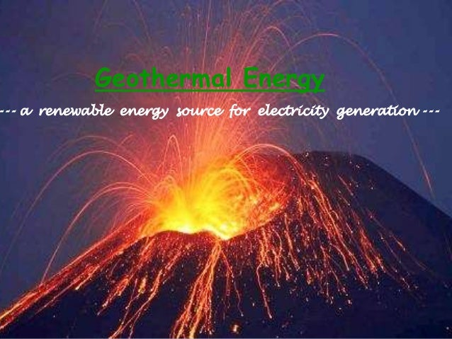 Geothermal Energy--- a renewable energy source for electricity ...