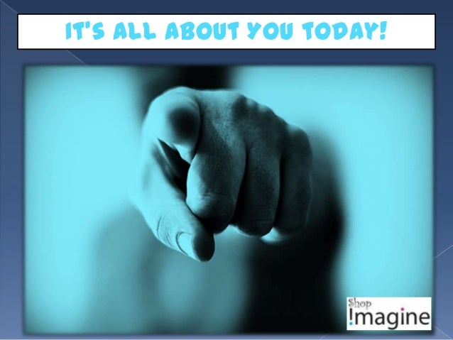 It's all about YOU today!