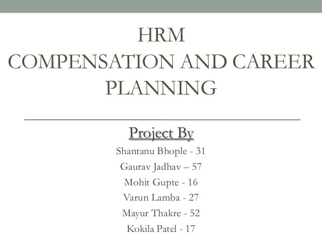 H.R compesation and career planning