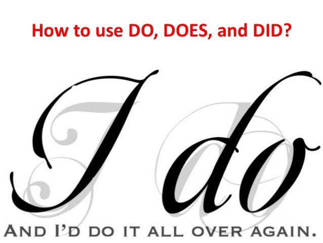 How to use DO, DOES, and DID?