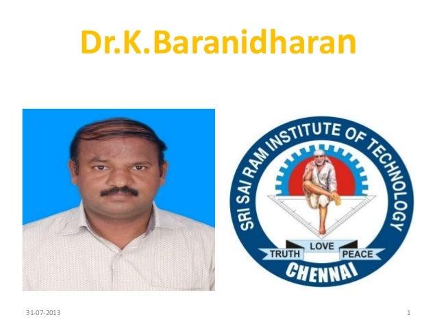 Dr.K.Baranidharan Present by… 131-07-2013