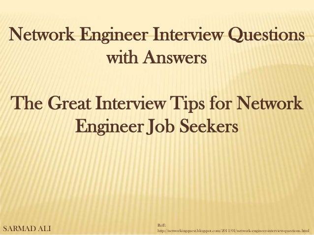 Network Engineer Interview Questions with Answers The Great Interview Tips for Network Engineer Job Seekers Reff: http://n...