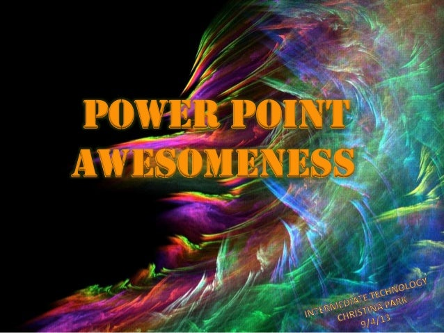 Power point Awesomeness