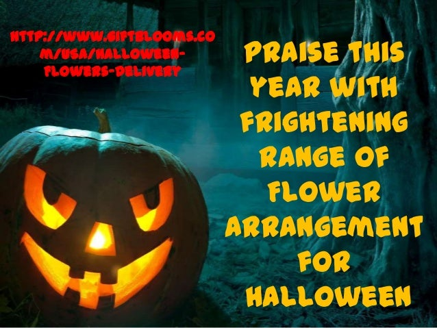 Praise this year with frightening range of Flower Arrangement for Halloween http://www.giftblooms.co m/USA/Halloween- Flow...